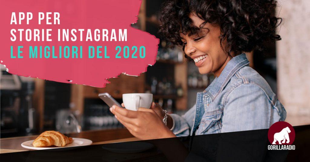 app per storie instagram le migliori del 2020 - Gorillaradio